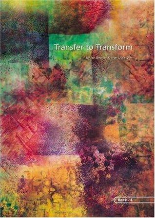 Transfer to Transform: Bk. 4