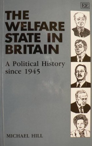 The Welfare State in Britain: A Political History Since 1945