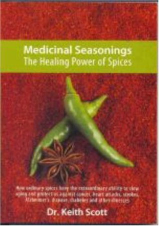 Medicinal Seasonings: The Healing Power Of Spices
