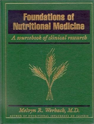 Foundations of Nutritional Medicine: A Sourcebook of Clinical Research