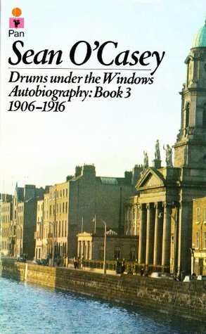 Autobiography: Drums Under the Window v. 3 (Autobiography / Sean O'Casey)