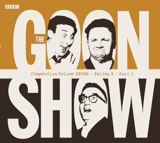 The Goon Show Compendium, Volume Seven: Series 8, Part 1