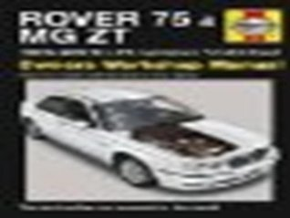 Rover 75 And Mg Zt Petrol And Diesel Service And Repair Manual: 1999 To 2006