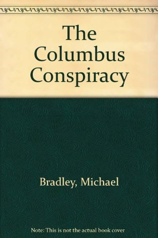 The Columbus Conspiracy: An Investigation Into the Secret History of Christopher Columbus