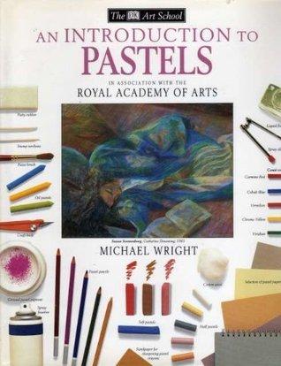 Dk Art School: An Introduction to Pastels Hb