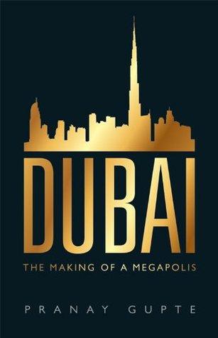 Dubai: The Making of a Megapolis