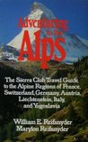 ADVENTURING IN THE ALPS (The Sierra Club adventure travel guides)