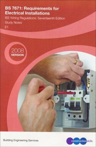 Bs 7671:  Requirements For Electrical Installation: Iee Wiring Regulations ; Study Notes E1