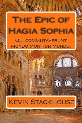 The Epic of Hagia Sophia