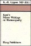 Kent's Minor Writings on Homeopathy