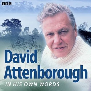 David Attenborough  In His Own Words