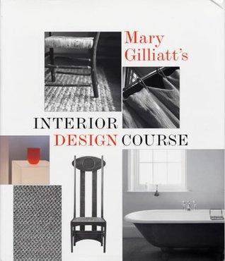 Mary Gilliatts Interior Design Course By Gilliatt