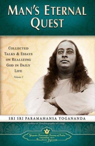 Ebook Man's Eternal Quest by Paramahansa Yogananda read!
