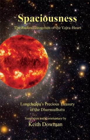 Spaciousness: The Radical Dzogchen of the Vajra-Heart