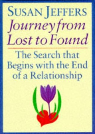 The Journey From Lost To Found: The Search That Begins with the End of a Relationship