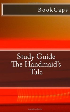 The Handmaid's Tale: A BookCaps Study Guide
