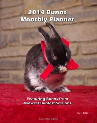 2014 Bunns Monthly  Planner: Featuring Bunns from Midwest Bunfest Sessions