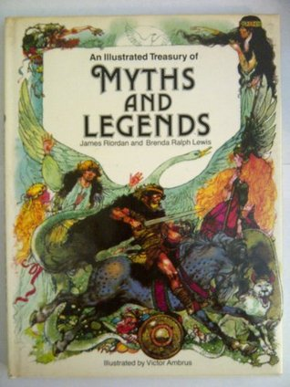 An Illustrated Treasury of Myths and Legends