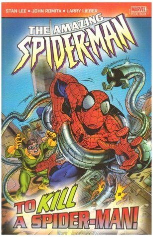 The Amazing Spider-Man Vol. 3: To Kill A Spider-Man