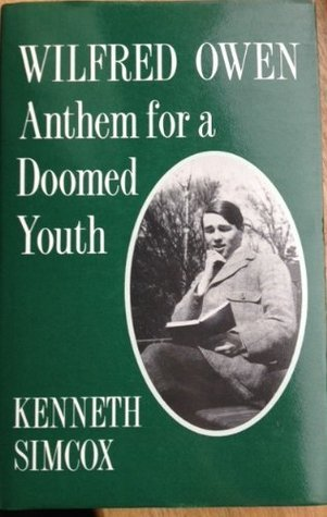 Wilfred Owen: Anthem for a Doomed Youth