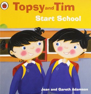 Topsy and Tim Start School. by Jean and Gareth Adamson
