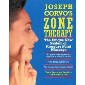 Joseph Corvo's Zone Therapy: Youth, Beauty And Health In Ten Minutes A Day