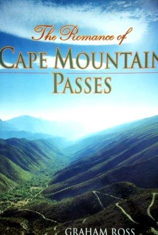 The Romance of Cape Mountain Passes