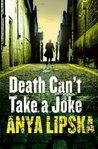 Death Can't Take a Joke (Kiszka and Kershaw, #2)