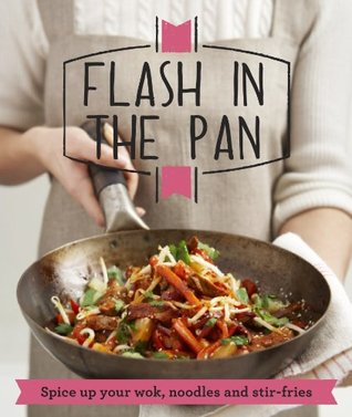 Flash in the Pan: Spice up your wok, noodles and stir-fries