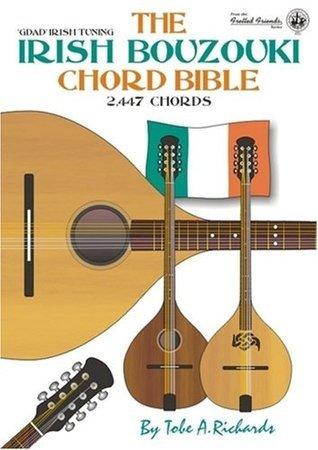 The Irish Bouzouki Chord Bible: GDAD Irish Tuning 2, 447 Chords (Fretted Friends Series)