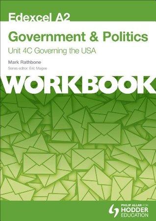 Edexcel A2 Government & Politics Unit 4C Workbook: Governing the Usaworkbook Unit 4C