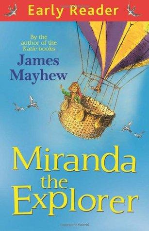 Miranda The Explorer (EARLY READER)