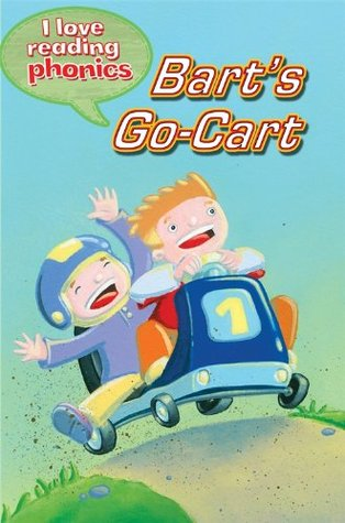 Bart's Go-Cart (I Love Reading Phonics Level 3)