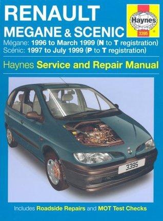 Renault Megane And Scenic Petrol And Diesel Service And Repair Manual: 1996 To 1999