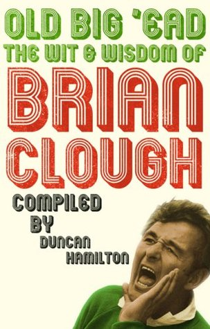 old-big-ead-the-wit-and-wisdom-of-brian-clough