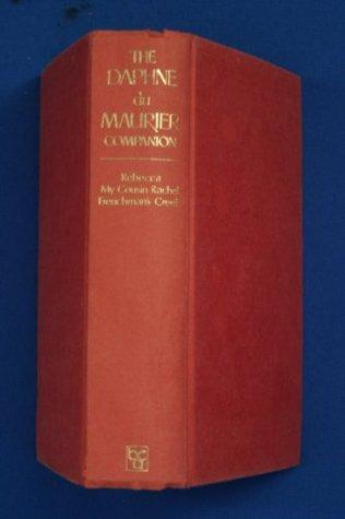 The Daphne du Maurier Companion. Rebecca, My Cousin Rachel, Frenchman's Creek