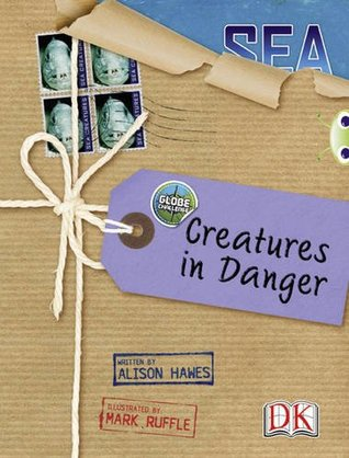 Globe Challenge: Creatures in Danger: Non-fiction (Blue A/NC 4B) (BUG CLUB)