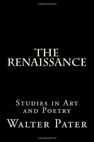 Ebook The Renaissance: Studies in Art and Poetry by Walter Pater TXT!