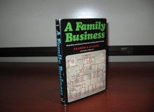 A Family Business; Kinship And Social Control In Organized Crime