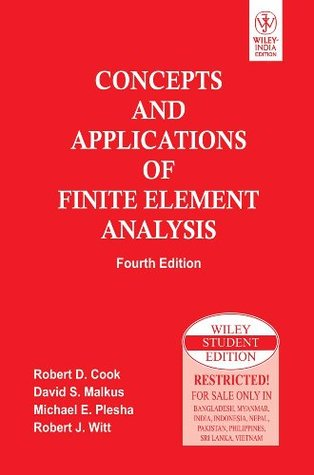 Concepts and Applications of Finite Element Analysis Edition: Fourth