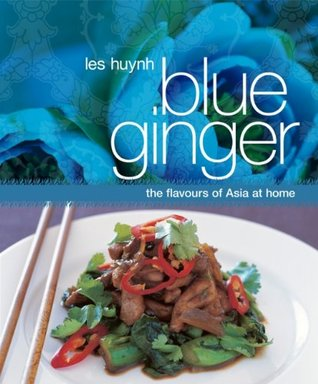 Blue Ginger: The Flavours of Asia at Home