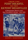From the Penny Dreadful to the Ha'penny Dreadfuller by Robert J. Kirkpatrick