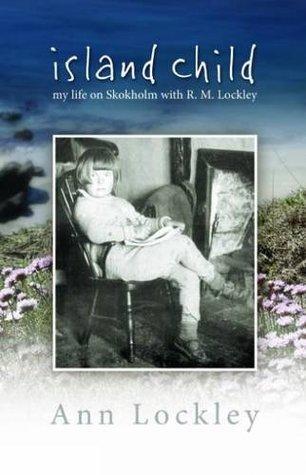 Island Child - My Life on Skokholm with R. M. Lockley