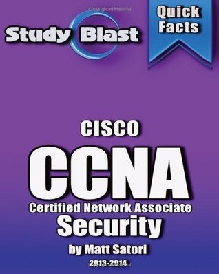 Study Blast Cisco CCNA Security Exam Study Guide: 640-554 IINS Implementing Cisco IOS Network Security