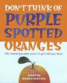 Don't Think of Purple Spotted Oranges!