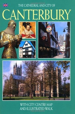 Canterbury: The City And Cathedral (English)