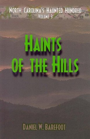 Haints of the Hills: North Carolina's Haunted Hundred Volume 3