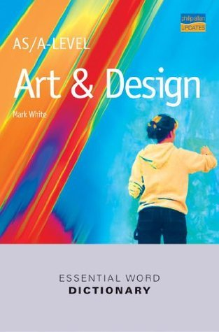 AS/A-level Art and Design Essential Word Dictionary