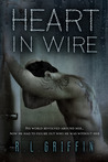 Heart in Wire by R.L. Griffin
