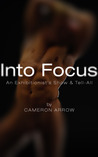 Into Focus: An Exhibitionist's Show & Tell-All